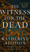 When Does The Witness For The Dead (The Goblin Emperor 2)Release? Katherine Addison 2021 New Releases