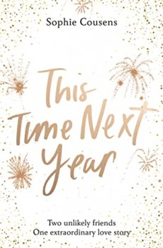 When Does This Time Next Year By Sophie Cousens Come Out? 2020 Romance Releases