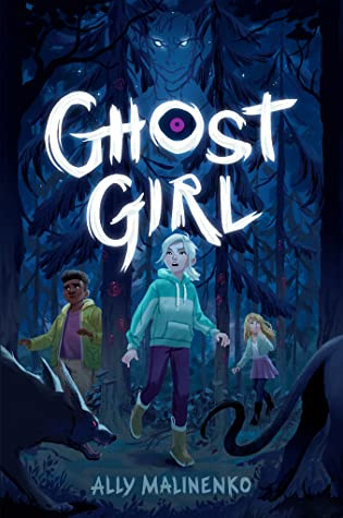 Ghost Girl By Ally Malinenko Release Date? 2021 Middle Grade Releases