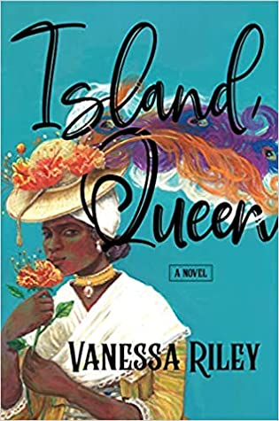 Island Queen By Vanessa Riley Release Date? 2021 Historical Fiction Releases