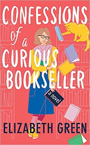 Confessions Of A Curious Bookseller By Elizabeth Green Release Date? 2021 Debut Releases
