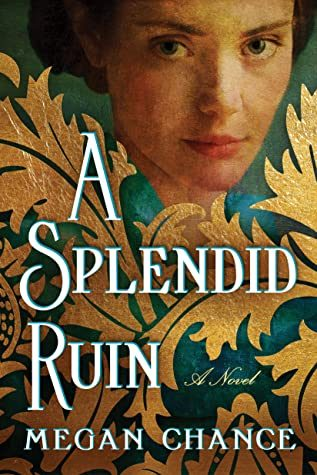 A Splendid Ruin By Megan Chance Release Date? 2021 Historical Fiction Releases