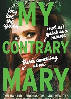 My Contrary Mary (Mary 1) Release Date? Cynthia Hand, Brodi Ashton & Jodi Meadows 2021 New Releases