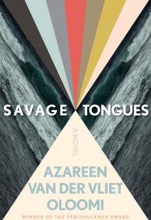 Savage Tongues By Azareen Van Der Vliet Oloomi Release Date? 2021 Contemporary Fiction