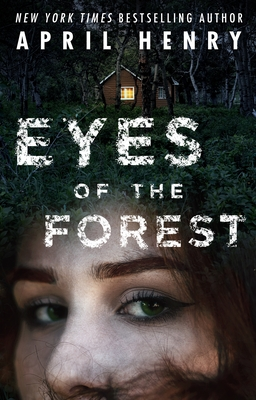 When Will Eyes Of The Forest Come Out? April Henry 2021 New Releases