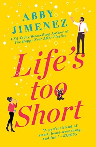 Life's Too Short (The Friend Zone 3) Release Date? Abby Jimenez 2021 New Releases