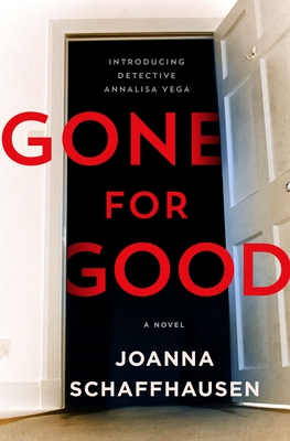 When Will Gone For Good (Detective Annalisa Vega 1)By Joanna Schaffhausen Come Out? 2021 Mystery Releases