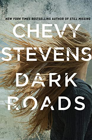 Dark Roads Release Date? Chevy Stevens 2021 New Releases