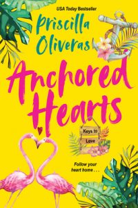 Anchored Hearts (Keys To Love 2) Release Date? Priscilla Oliveras 2021 New Releases