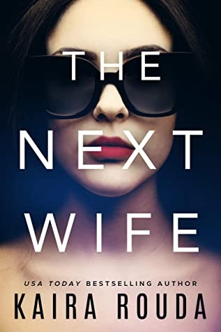 When Will The Next Wife By Kaira Rouda Release? 2021 Thriller Releases