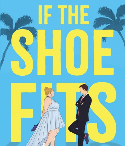 If the Shoe Fits (Meant To Be 1) Release Date? Julie Murphy 2021 New Releases