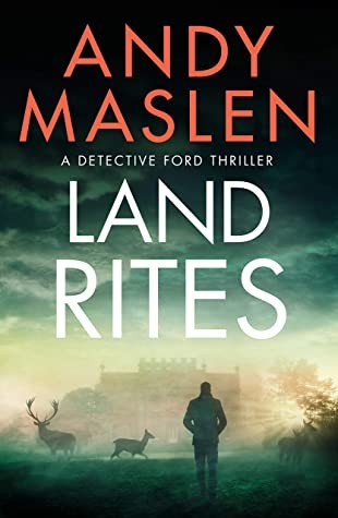 Land Rites (Detective Ford Thriller 2) Release Date? Andy Maslen 2021 New Releases