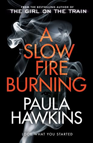 A Slow Fire Burning Release Date? Paula Hawkins 2021 New Releases