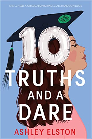 When Will 10 Truths And A Dare By Ashley Elston Release? 2021 YA Contemporary Releases