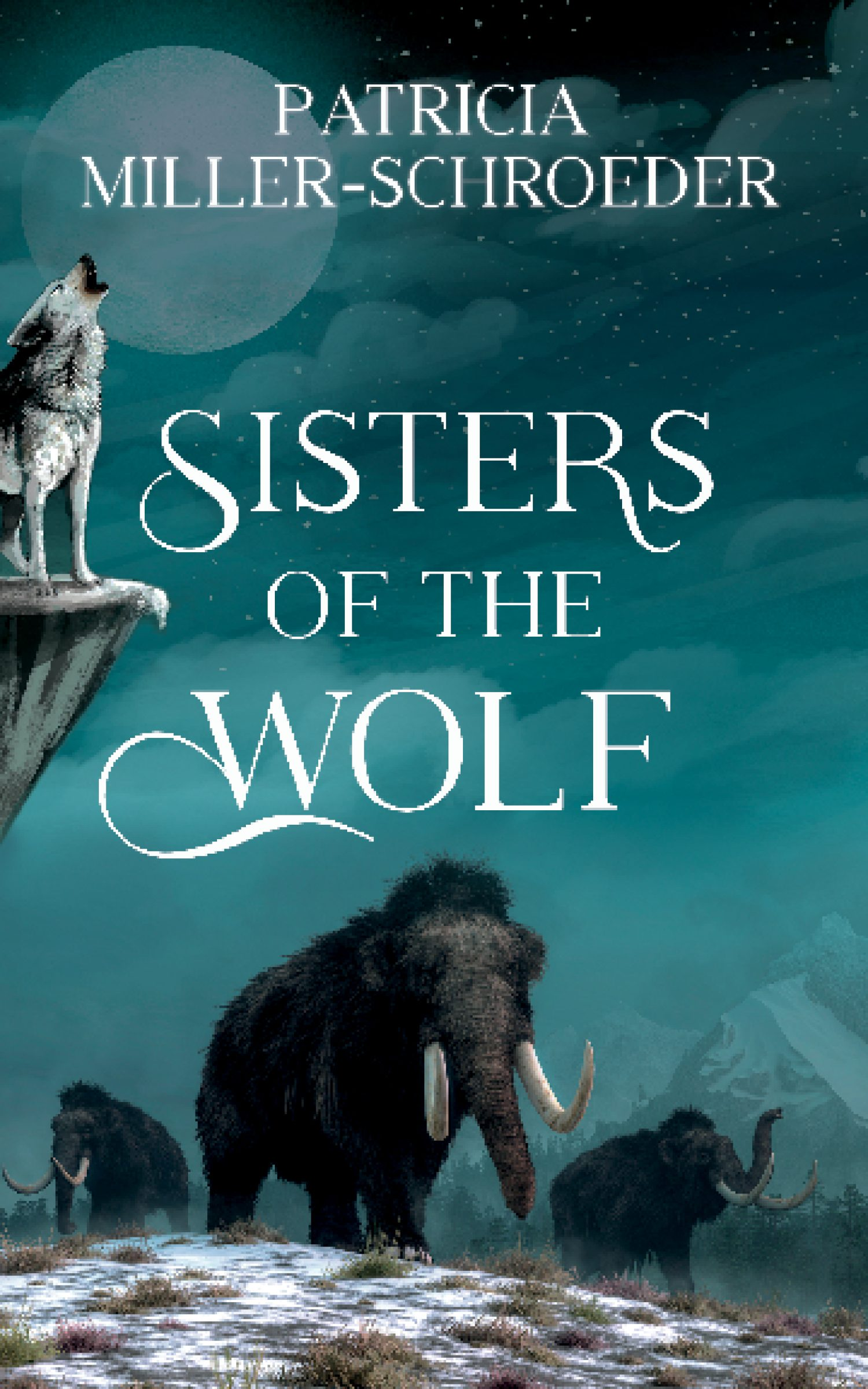 Sisters Of The Wolf By Patricia Miller-Schroeder Release Date? 2021 YA Historical Fiction
