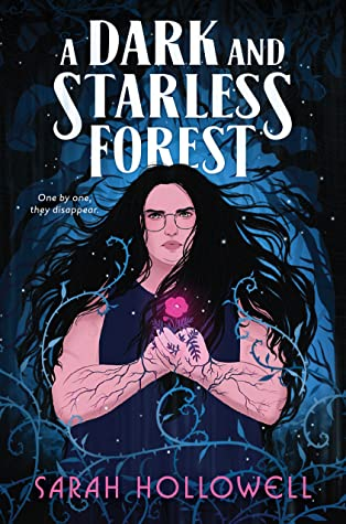 A Dark And Starless Forest By Sarah Hollowell Release Date? 2021 YA Fantasy Releases