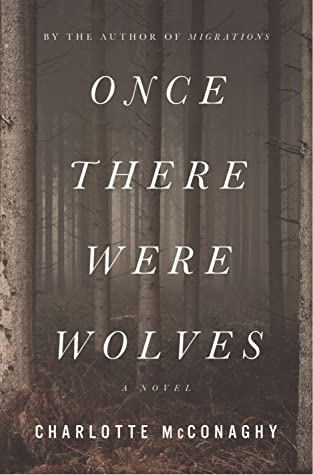 Once There Were Wolves Release Date? Charlotte McConaghy 2021 New Releases