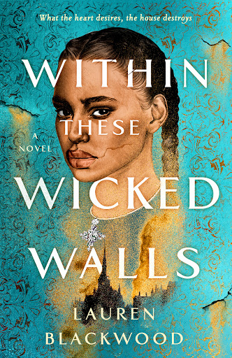 Within These Wicked Walls By Lauren Blackwood Release Date? 2021 Debut Releases