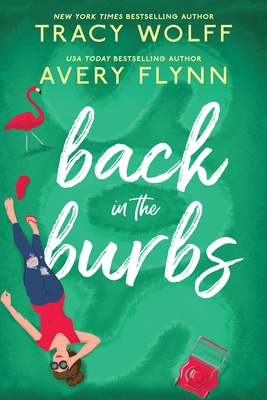 Back In The Burbs Release Date? Tracy Wolff & Avery Flynn 2021 New Releases
