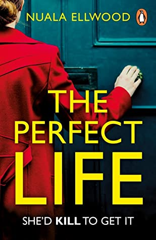 When Will The Perfect Life By Nuala Ellwood Come Out? 2021 Psychological Thriller Releases