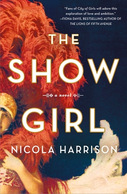 When Does The Show Girl By Nicola Harrison Come Out? 2021 Historical Fiction Releases