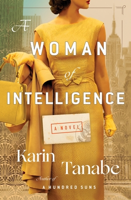 A Woman Of Intelligence Release Date? Karin Tanabe 2021 New Releases
