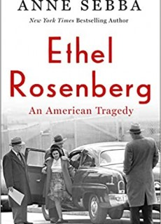 When Does Ethel Rosenberg: An American Tragedy By Anne Sebba Release? 2021 Biography Release