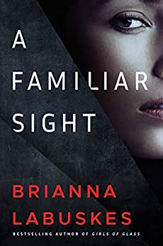 A Familiar Sight By Brianna Labuskes Release Date? 2021 Mystery Releases