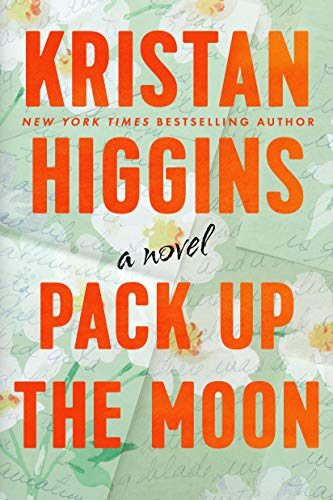 When Does Pack Up The Moon Come Out? Kristan Higgins 2021 New Releases