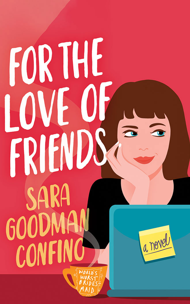 For The Love Of Friends By Sara Goodman Confino Release Date? 2021 Romance Releases