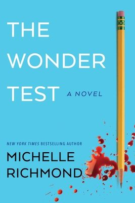 The Wonder Test Release Date? Michelle Richmond 2021 New Releases