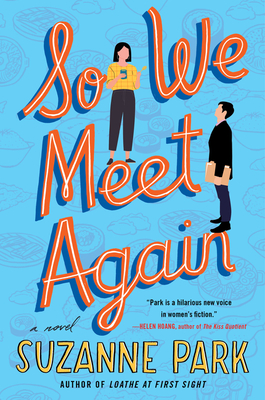 When Does So We Meet Again By Suzanne Park Release? 2021 YA Romance Releases
