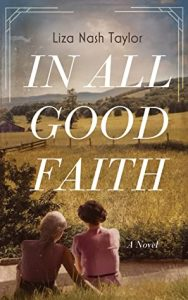 When Will In All Good Faith By Liza Nash Taylor Release? 2021 Historical Fiction