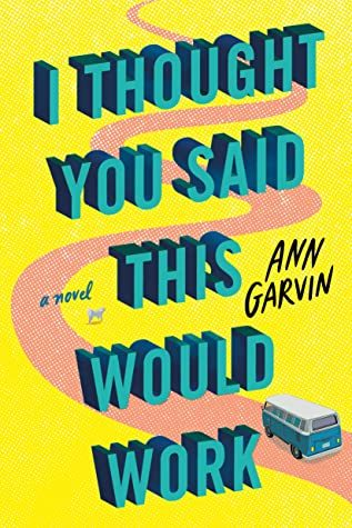 I Thought You Said This Would Work Release Date? Ann Wertz Garvin 2021 New Releases