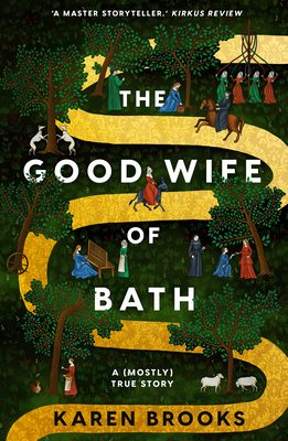 The Good Wife Of Bath: A (Mostly) True Story Release Date? Karen Brooks 2021 New Releases