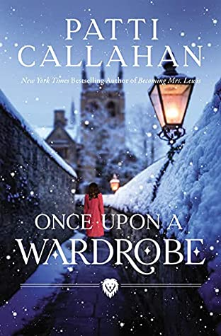When Does Once Upon A Wardrobe Release? Patti Callahan 2021 New Releases