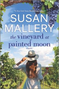 The Vineyard At Painted Moon Release Date? Susan Mallery 2022 New Releases