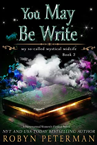 You May Be Write (My So-Called Mystical Midlife 2) Release Date? Robyn Peterman 2021 New Releases