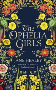 When Does The Ophelia Girls By Jane Healey Release? 2021 Historical Fiction Releases