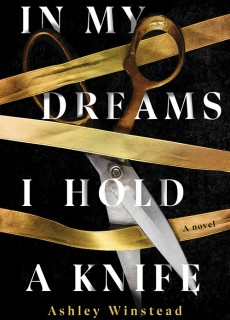 In My Dreams I Hold A Knife By Ashley Winstead Release Date? 2021 Debut Releases