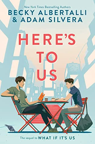 When Will Here's To Us (What If It's Us 2) Release? Becky Albertalli & Adam Silvera 2021 New Releases