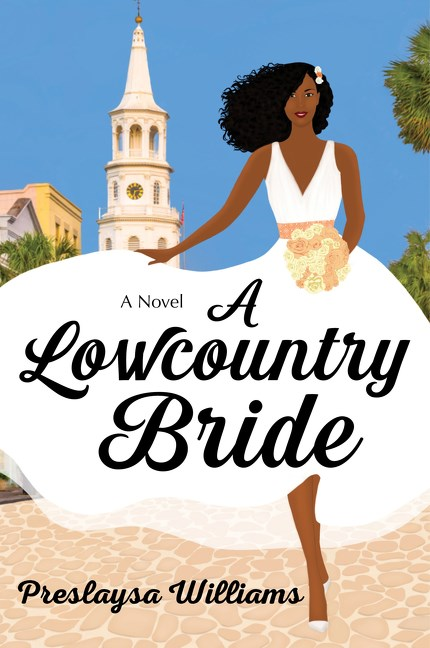 When Will A Lowcountry Bride (Brides Of Lowcountry 1) By Preslaysa Williams Release? 2021 Debut Releases