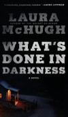 When Will What's Done In Darkness Release? Laura McHugh 2021 New Releases