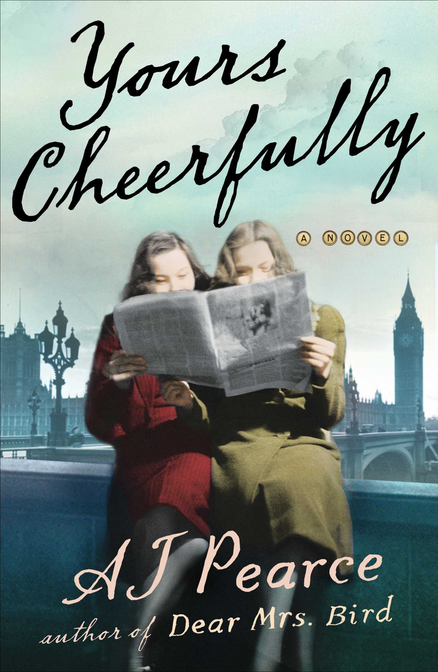 Yours Cheerfully (Dear Mrs. Bird 2) Release Date? A.J. Pearce 2021 New Releases