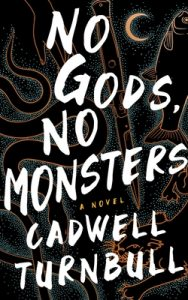 When Will No Gods, No Monsters (The Convergence Saga 1) Release? Cadwell Turnbull 2021 New Book