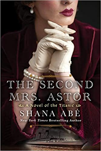 The Second Mrs. Astor Release Date? Shana Abe 2021 New Releases