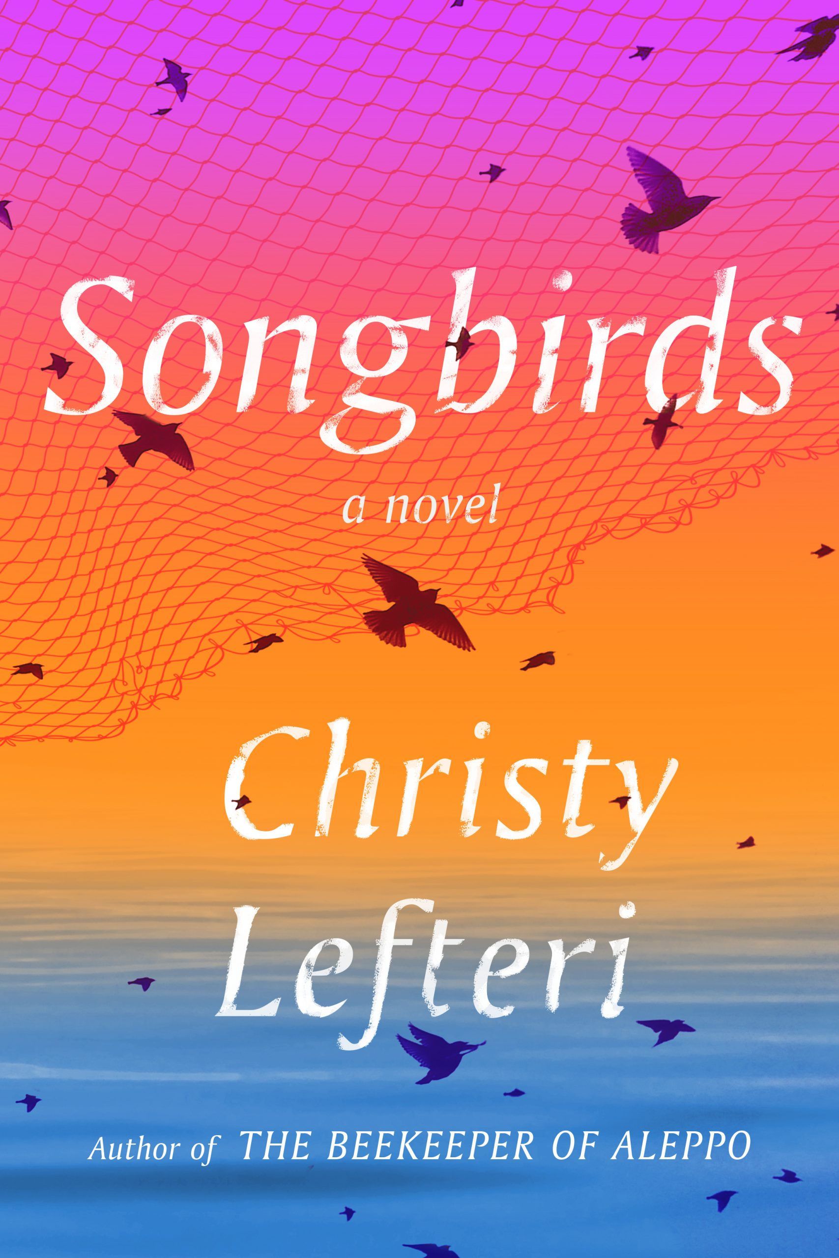 When Will Songbirds Release? Christy Lefteri 2021 New Book