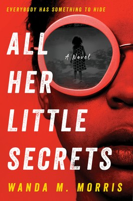 When Does All Her Little Secrets By Wanda M. Morris Come Out? 2021 Debut Releases