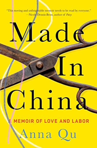 Made In China: A Memoir Of Love And Labor By Anna Qu Release Date? 2021 Nonfiction Releases