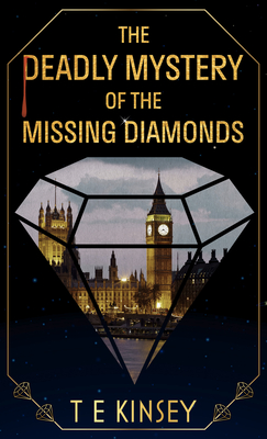 The Deadly Mystery Of The Missing Diamonds (A Dizzy Heights Mystery 1) Release Date? T.E. Kinsey 2021 New Book